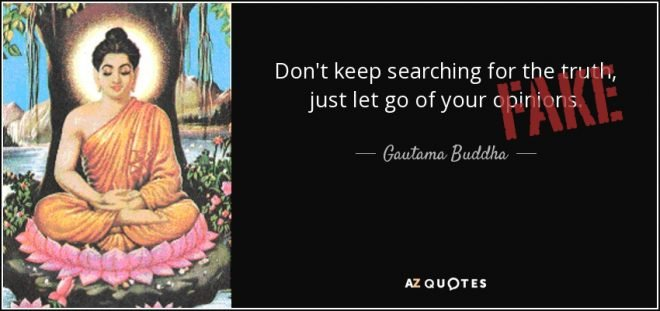 quote-don-t-keep-searching-for-the-truth-just-let-go-of-your-opinions-gautama-buddha-66-78-70