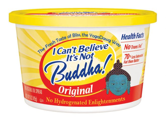 i can't believe it's not buddha