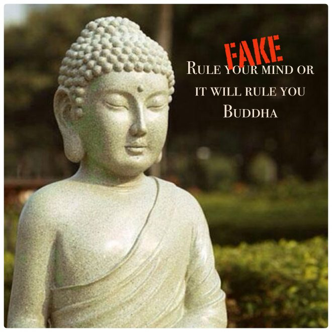 Fake Buddha Quotes I Can T Believe It S Not Buddha